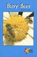Cover of: Busy bees | Kristine Lalley