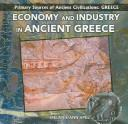 Cover of: Economy and Industry of Ancient Greece (Primary Sources of Ancient Civilizations. Greece)