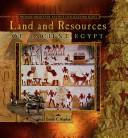 Cover of: Land and Resources of Ancient Egypt (Primary Sources of Ancient Civilizations) | Leslie C. Kaplan
