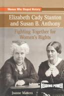 Cover of: Elizabeth Cady Stanton and Susan B. Anthony |