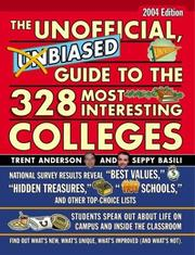 Cover of: The Unofficial, Unbiased Guide to the 328 Most Interesting Colleges 2004: A Trent and Seppy Guide
