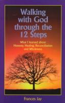 Cover of: Walking with God through the 12 steps | Frances Jay