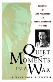 Cover of: Quiet moments in a war: the letters of Jean-Paul Sartre to Simone de Beauvoir, 1940-1963