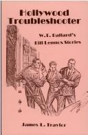 Cover of: Hollywood troubleshooter: W.T. Ballard's Bill Lennox stories