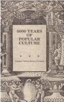 Cover of: 5000 years of popular culture | edited by Fred E. H. Schroeder.