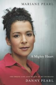 Cover of: A Mighty Heart | Mariane Pearl, Sarah Crichton