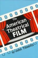 Cover of: American theatrical film | John C. Tibbetts