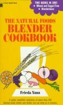 Cover of: Natural Foods Blender Cookbook | Frieda Nusz
