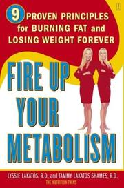 Cover of: Fire Up Your Metabolism: 9 Proven Principles for Burning Fat and Losing Weight Forever