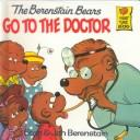 Cover of: Berestain Bears Go to the Doctor