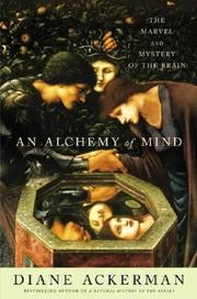 Cover of: An Alchemy of Mind: The Marvel and Mystery of the Brain