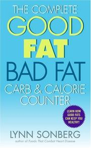 Cover of: The Complete Good Fat/ Bad Fat, Carb & Calorie Counter | Lynn Sonberg