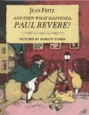Cover of: And Then What Happened, Paul Revere?