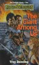 Cover of: THE GIANT AMONG US (Forgotten Realms)