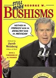 Cover of: Still More George W. Bushisms | Jacob Weisberg