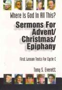 Cover of: Sermons for Advent/Christmas/Epiphany Based on First Lesson Texts for Cycle C | Tony Everett
