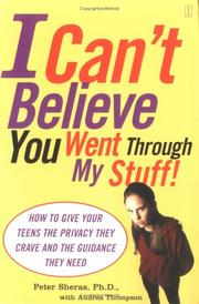 Cover of: I can't believe you went through my stuff!