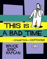Cover of: This Is A Bad Time | Bruce Eric Kaplan