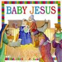 Cover of: Baby Jesus