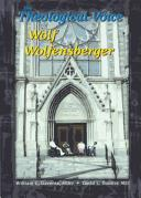 The Theological Voice of Wolf Wolfensberger by