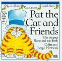 Cover of: Pat the cat and friends | Hawkins, Colin., Colin Hawkins