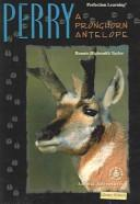 Cover of: Perry a Pronghorn Antelope