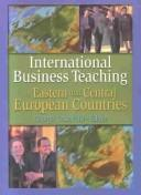 Cover of: International Business Teaching in Eastern and Central European Countries | George Tesar
