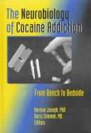 Cover of: The neurobiology of cocaine addiction