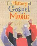Cover of: The History of Gospel Music (African American Achievers) |