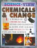 Cover of: Chemicals & change | Steve Parker