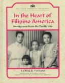 Cover of: In the Heart of Filipino America: Immigrants from the Pacific Isles (Asian American Experience)