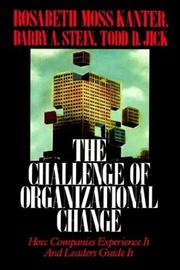 Cover of: Challenge of Organizational Change: How Companies Experience It And Leaders Guide It