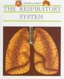 Cover of: The Respiratory System, the Breath of Life (Invisible World) | Nuria Bosch Roca