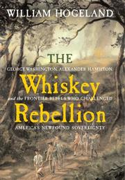Cover of: The Whiskey Rebellion | William Hogeland