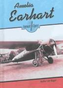 Cover of: Amelia Earhart (Famous Flyers) | Heather Lehr Wagner
