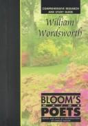 Cover of: William Wordsworth: Comprehensive Research and Study Guide (Bloom's Major Poets)