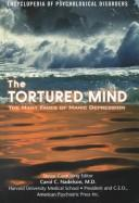 Cover of: The tortured mind: the many faces of manic depression