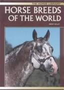 Cover of: Horse Breeds of the World (The Horse Library)