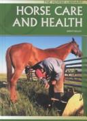 Cover of: Horse Care and Health (The Horse Library)