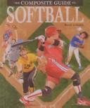 Cover of: The composite guide to softball