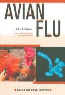 Cover of: Avian Flu (Deadly Diseases and Epidemics) | Jeffrey N. Sfakianos