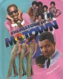 Cover of: The History of Motown (African-American Achievers)