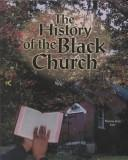 Cover of: The History of the Black Church (African American Achievers)
