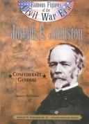 Cover of: Joseph E. Johnston: Confederate General (Famous Figures of the Civil War Era)