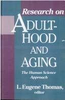 Cover of: Research on Adulthood and Aging | L. Eugene Thoman
