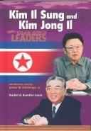 Cover of: Kim Il Sung and Kim Jong Il (Major World Leaders) | Rachel A. Koestler-Grack