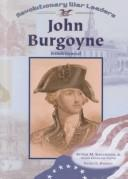 Cover of: John Burgoyne: British General (Revolutionary War Leaders)