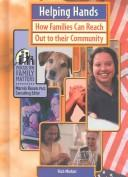 Cover of: Helping Hands: How Families Can Reach Out to Their Community (Focus on Family Matters)