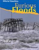 Cover of: Furious Floods (Natural Disasters)