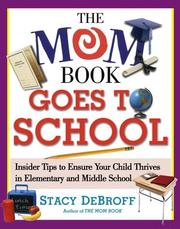 Cover of: The Mom book goes to school: insider tips to ensure your child thrives in elementary and middle school